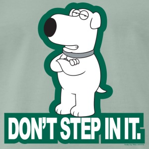 Family Guy Brian Don't Step In It Men T-Shirt - Maglietta Premium da uomo