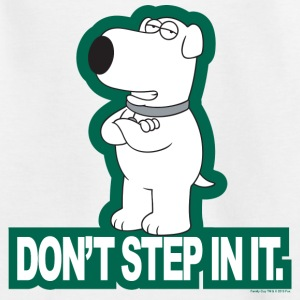 Family Guy Brian Don't Step In It Teenager T-Shirt - Teenager T-Shirt