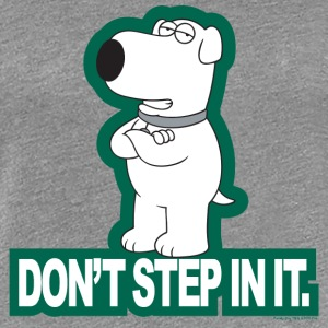Family Guy Brian Don't Step In It Women T-Shirt - Premium-T-shirt dam