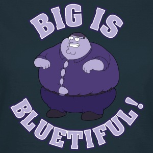 Family Guy Peter Griffin Big is Bluetiful! Women T - Maglietta da donna