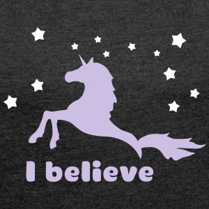 unicorn Shirt I believe T-Shirts - Women's T-shirt with rolled up sleeves