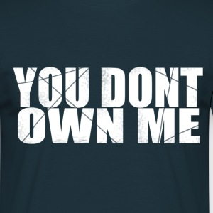 You don't own me WHITE - Männer T-Shirt