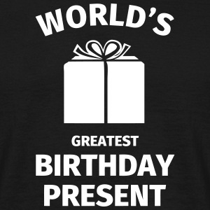 World's Greatest Birthday Present Tee shirts - T-shirt Homme