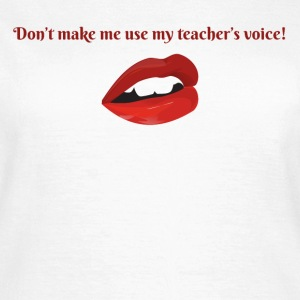 Teacher's Voice - Women's T-Shirt
