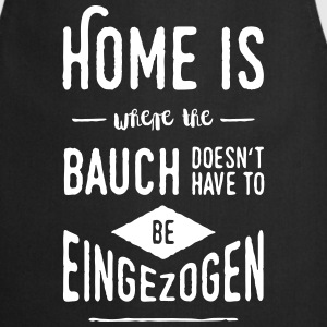 Home is where the Bauch doesn't have to be ... - Kochschürze