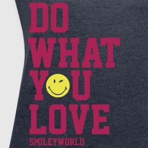 SmileyWorld Do What You Love - Vrouwen T-shirt met opgerolde mouwen