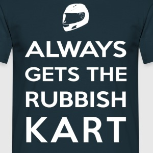 I Always Get the Rubbish Kart - Men's T-Shirt