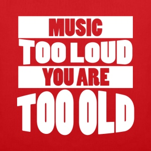 Too Loud - Too Old (Red Bag) - Tote Bag