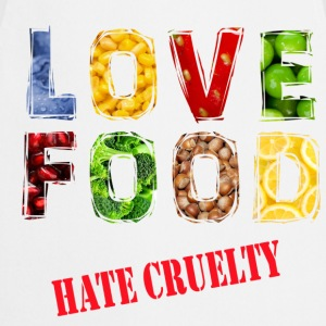 Love food hate cruelty - Cooking Apron