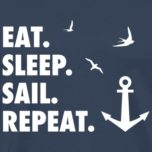 Eat. Sleep. Sail. Repeat. T-Shirts - Männer Premium T-Shirt