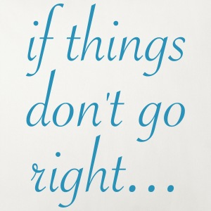 If things don't go right… - Pudebetræk 44 x 44 cm