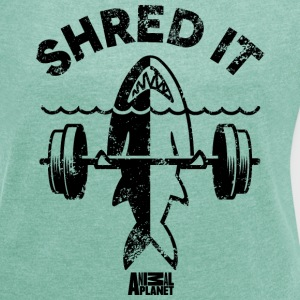 Animal Planet Ocean Humour Gym Shred It Shark - Women's T-shirt with rolled up sleeves