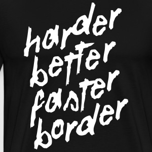 Better Faster Border - T-shirt Premium Homme