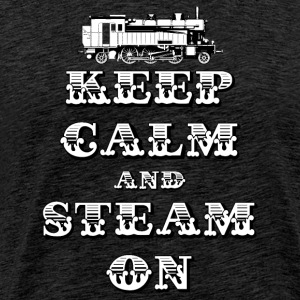 Keep Calm and Steam On #1A Men's Premium T-Shirt - Men's Premium T-Shirt