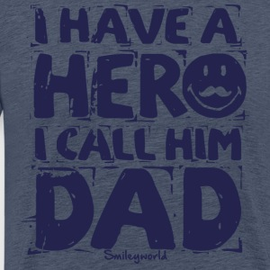SmileyWorld I have a hero I call Him Dad - Miesten premium t-paita