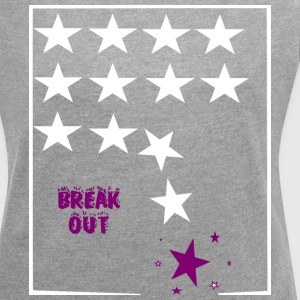 Break out - Frauen T-Shirt mit gerollten Ärmeln