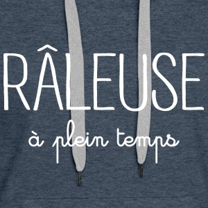 Râleuse à Plein Temps Sweat-shirts - Sweat-shirt à capuche Premium pour femmes