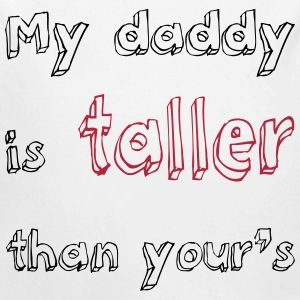 My daddy is taller than your's - Body bébé bio manches longues