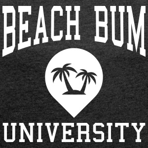 Beach Bum University T-Shirts - Frauen T-Shirt mit gerollten Ärmeln