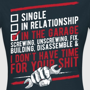 Single in relationship in the garage Tee shirts - T-shirt Femme