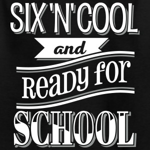 Six, cool and ready for school 2C T-Shirts - Kinder T-Shirt