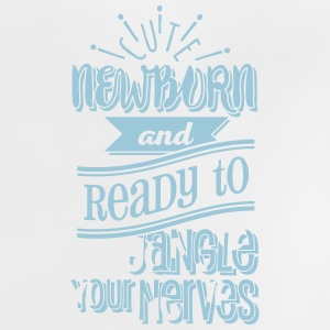 Cute newborn and ready to jangle your nerves 1C Baby T-Shirts - Baby T-Shirt