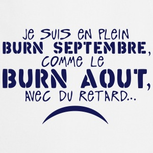 burn septembre aout retard burnout citat Tabliers - Tablier de cuisine