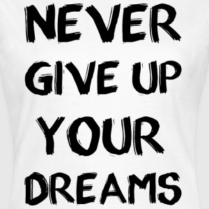 Never dreams - schwarz T-Shirts - Frauen T-Shirt
