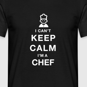 I CAN'T KEEP CALM - Chef - Männer T-Shirt