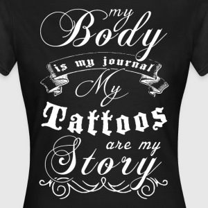 My Tattoos are my Story T-Shirts - Frauen T-Shirt