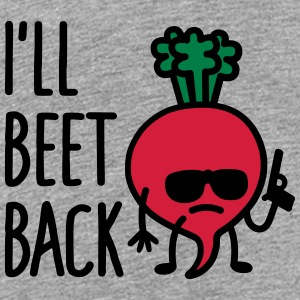 I'll beet back Shirts - Teenage Premium T-Shirt