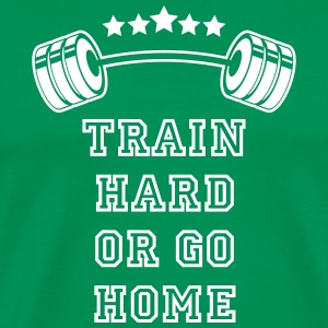 Gewichte Train Hard or Go Home T-Shirts - Männer Premium T-Shirt