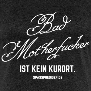 Bad Motherfucker T-Shirts - Frauen Premium T-Shirt