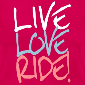 Live-Love-Ride! T-Shirts - Frauen T-Shirt