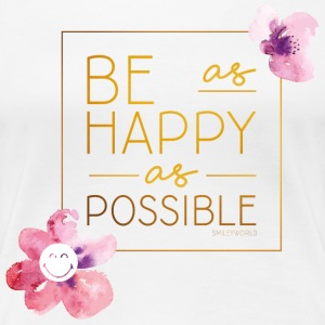 SmileyWorld Be As Happy As Possible - Frauen Premium T-Shirt