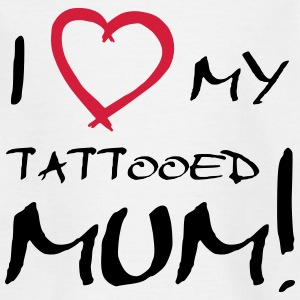 I love my tattooed Mum - T-Shirt - Teenager T-Shirt