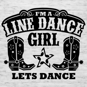 I'M A LINE DANCE GIRL Tops - Women's Tank Top by Bella
