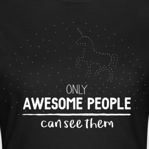 Only awesome People can see Unicorns - T-shirt Femme
