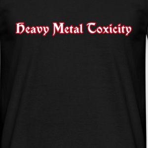 Heavy Metal Toxicity  - Men's T-Shirt