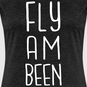 fly am been T-Shirts - Frauen Premium T-Shirt