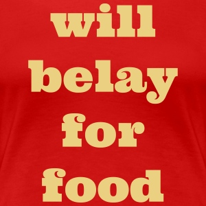 will belay for food - Women's Premium T-Shirt