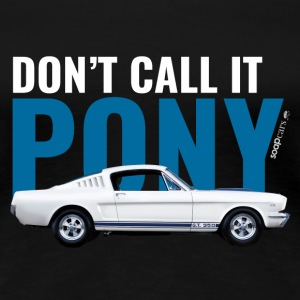 Don't call it poney* - T-shirt Premium Femme