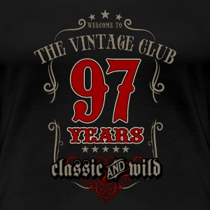 Vintage club 97 years classic and wild - grey Birthday gift present RAHMENLOS T-Shirts - Frauen Premium T-Shirt