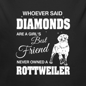 Said Diamonds best Friend.Never owned a Rottweiler Baby Bodysuits - Longlseeve Baby Bodysuit