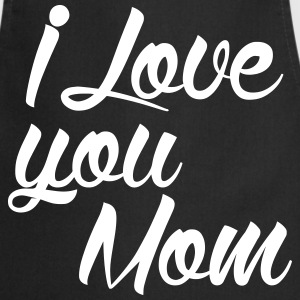 I love you Mom 2 Tabliers - Tablier de cuisine