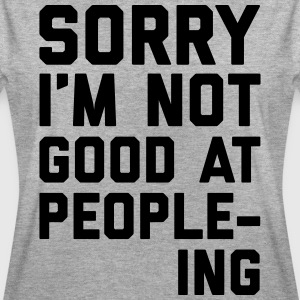 Not Good At People-ing Funny Quote T-Shirts - Women's Oversize T-Shirt