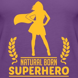 Natural Born Superhero Tops - Frauen Premium Tank Top
