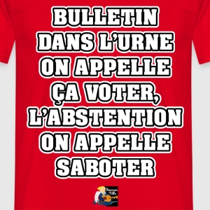 L'ABSTENTION ON APPELLE SABOTER - JEUX DE MOTS Tee shirts - T-shirt Homme