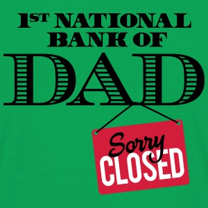 1st national bank of dad - Sorry closed Tee shirts - T-shirt Homme