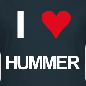 I love Hummer - Frauen T-Shirt
